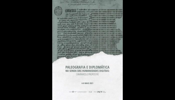 Paleografia E Diplomática Na Senda Das Humanidades Digitais: Caminhos E Propostas – Sessão II