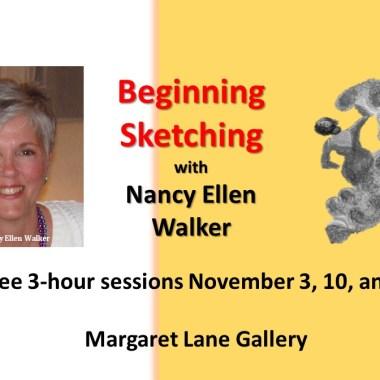 Beginning Sketching, a 3-Session Workshop with Nancy Ellen Walker