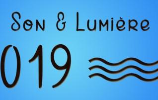 Son & Lumière 2019 ? Synopsis naufragé !