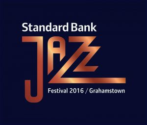 Standard Bank Jazz Festival, National Arts Festival , Grahamstown, 2016 #NAF2016