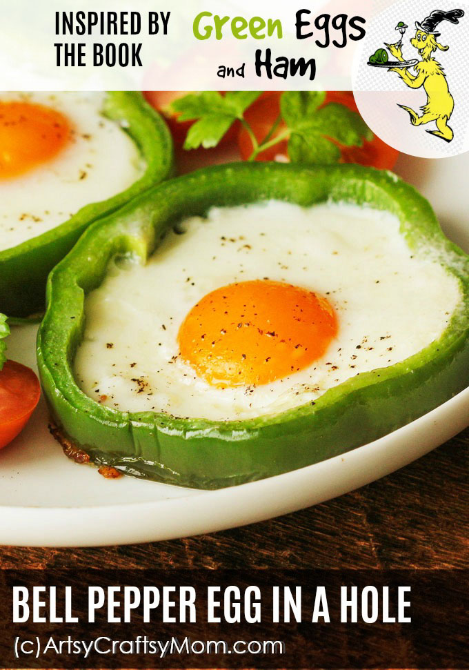 BELL PEPPER EGG IN A HOLE – Inspired by Dr Seuss book Green Eggs & Ham