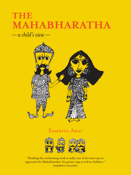 THE MAHABHARATA - A CHILD'S VIEW  , Samhita Arni  , tara books, books on indian mythology
