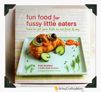 Fun Foods For Fussy Little Eaters – Smita Srivastava + Giveaway