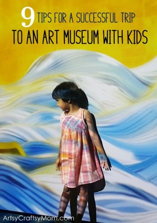 9 Tips For A Successful Trip To An Art Museum With Kids
