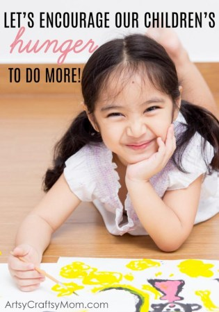 Let's encourage our children's interests & their hunger to do more!