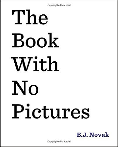 The Book With No Pictures is sure to have the kids