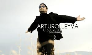 Arturo Leyva - Tu Secreto