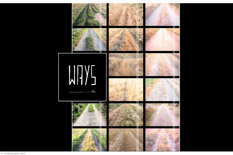 Ways | Art Book | Dominique Dol - Photographer | Artist - Book - Art - Photobook - Culture - Photography - Colour - Black and White - Color - Photography Book - Official Website