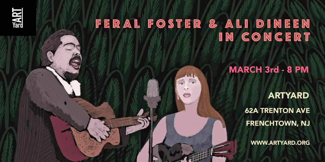 Feral Foster & Ali Dineen in Concert on March 3rd, 2018