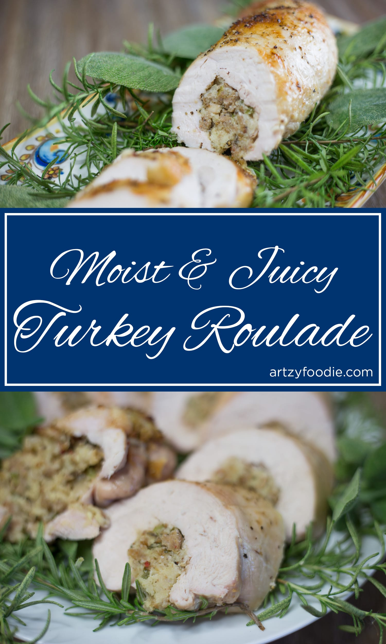 Turkey roulade, turkey breast stuffed with sausage and stuffing, is guaranteed to be moist every time! |artzyfoodie.com|