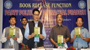 Rijiju Releases Book on Party Politics in Arunachal Pradesh