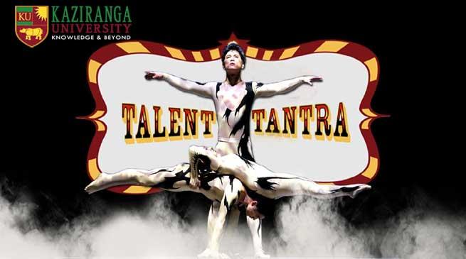 Kaziranga University will Organise Talent Tantra 2017 in January