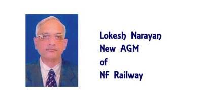 Lokesh Narayan , New AGM of NF Railway