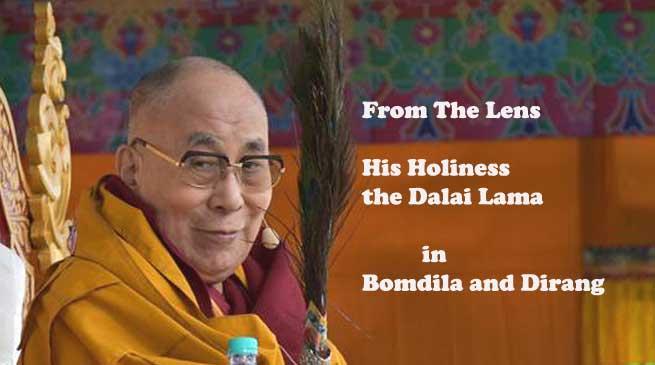 From the Lens- Dalai Lama in Bomdila and Dirang