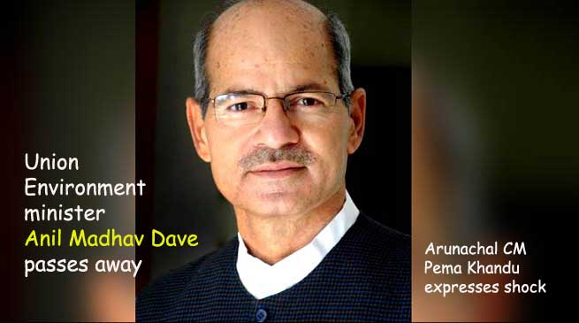 Environment minister Anil Madhav Dave passes away, Khandu expresses shock