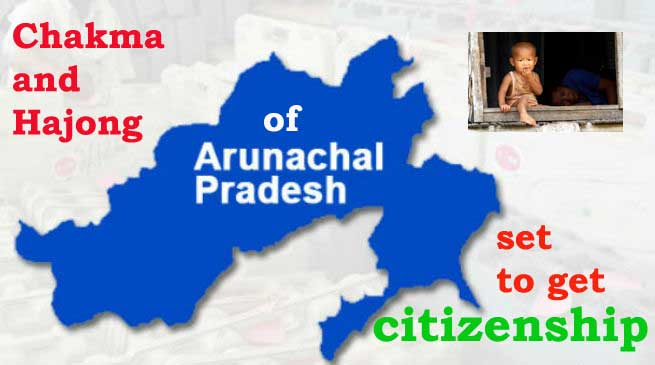 Chakma and Hajong of Arunachal set to get citizenship