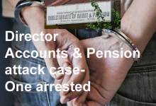 Photo of Director Accounts & Pension attack case- One arrested