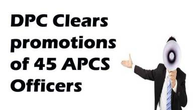 Photo of DPC Clears promotions of 45 APCS Officers