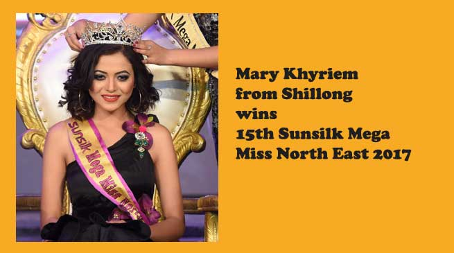 Mary Khyriem from Shillong wins 15th Sunsilk Mega Miss North East 2017