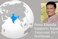 Northeast to have its own time zone- Pema Khandu