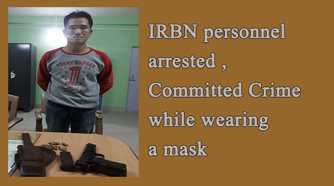 IRBN personnel arrested, Committed Crime while wearing a mask