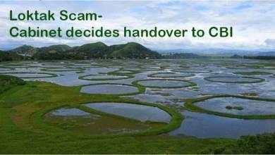 Photo of Loktak Scam- Cabinet decides handover to CBI