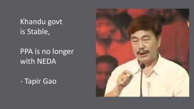 Photo of Khandu govt is Stable, PPA is no longer with NEDA- Says Tapir Gao