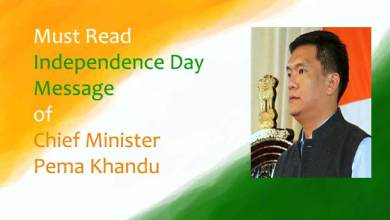 Photo of Must Read- Independence Day Message of Chief Minister Pema Khandu