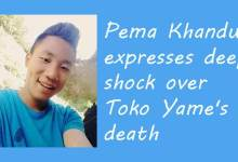 Photo of Pema Khandu expresses deep shock over Toko Yame's death