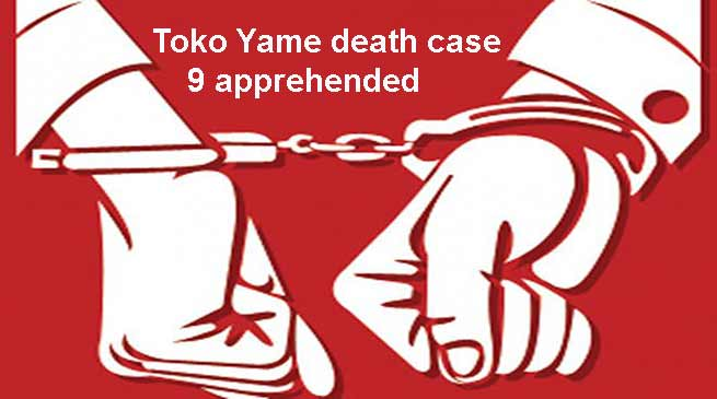 Tawang- 9 apprehended in Toko Yame death case
