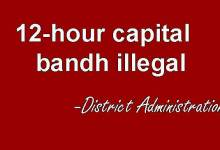 Administration declared 12-hour capital bandh illegal