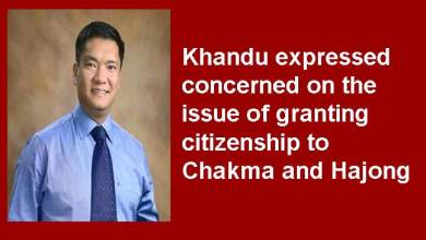 Photo of Arunachal: Khandu expressed concerned on the issue of granting citizenship to Chakma and Hajong