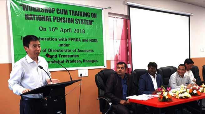 Arunachal : Tayeng inaugurates workshop on National Pension Scheme