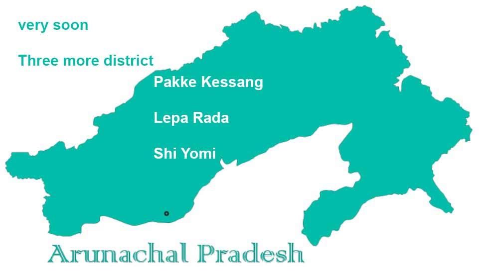 Arunachal: Pakke Kessang, Lepa Rada, and Shi Yomi will become three new districts very soon