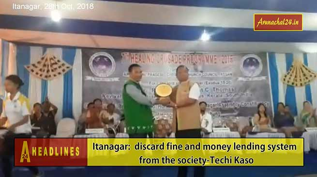 Itanagar: discard fine and money lending system from the society-Techi Kaso