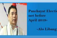 Photo of Arunachal Panchayat Election not before April 2019- Alo Libang