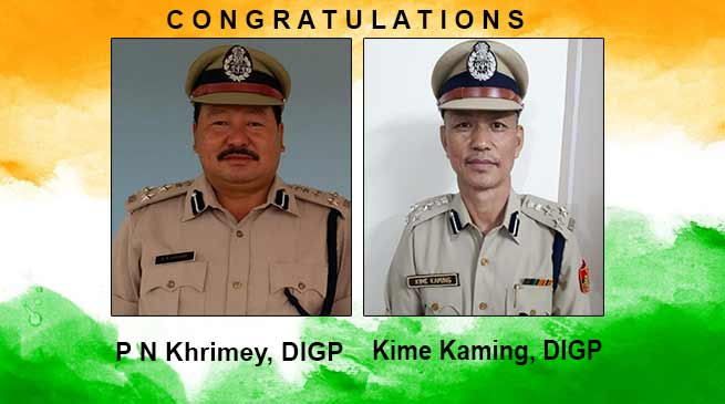 Arunachal: President's Police Medal to DIG Kime Kaming and P N Khrimey