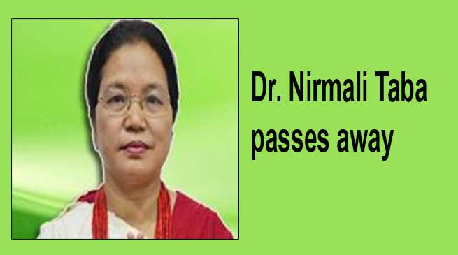 Itanagar: Dr. Nirmali Taba passes away