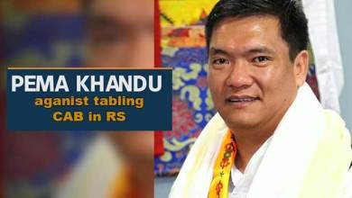 Photo of Citizenship Bill: Pema Khandu against tabling CAB in RS