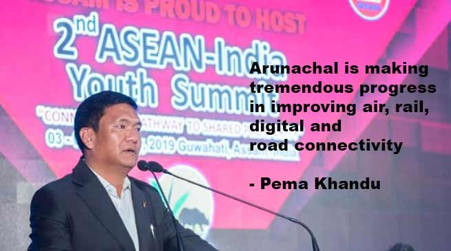 Arunachal is making tremendous progress in improving air, rail, digital and road connectivity- Pema Khandu
