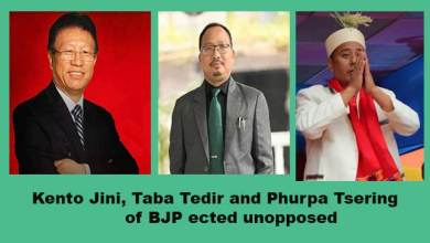 Photo of Arunachal polls: Kento Jini, Taba Tedir and Phurpa Tsering of BJP declared elected unopposed