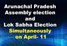 Photo of Arunachal Pradesh Assembly election : State to Vote for Assembly and Lok Sabha Simultaneously on April 11
