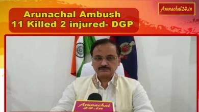 Photo of Arunachal:11 killed, 2 injured in terrorist attack in Tirap- DGP