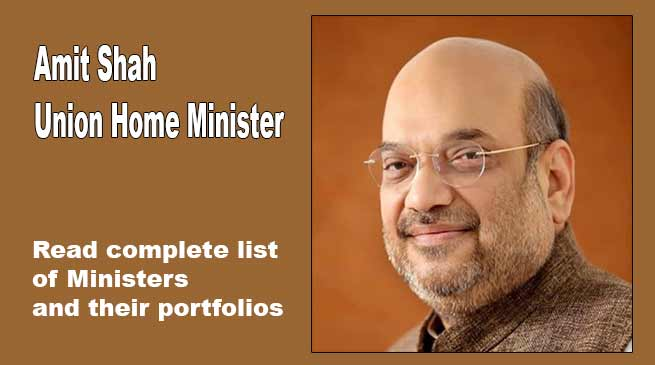 Amit shah gets Home ministry in PM Modi's cabinet