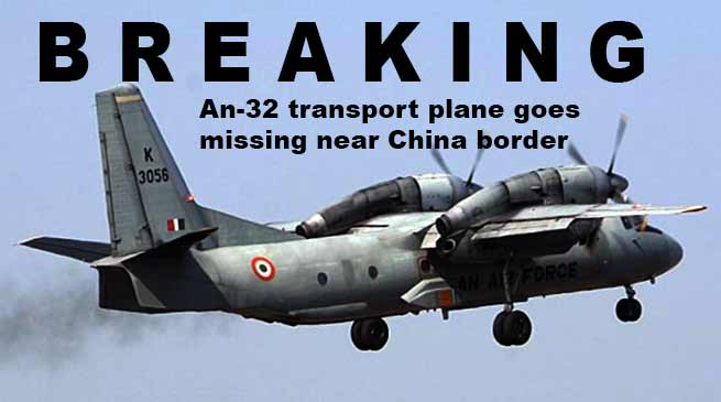 Arunachal:  Air Force An-32 transport plane goes missing near China border