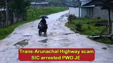 Photo of Trans-Arunachal Highway (TAH) scam: SIC arrested PWD JE