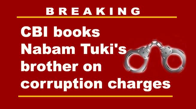 Arunachal: CBI books Nabam Tuki's brother on corruption charges