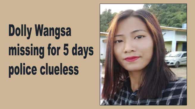 Arunachal: Dolly Wangsa missing for 5 days, police clueless