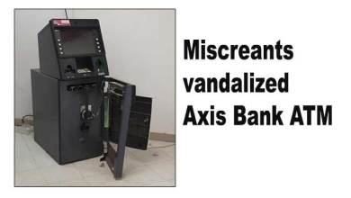 Photo of Itanagar: Miscreants vandalized Axis Bank ATM at Zero Point Tinali