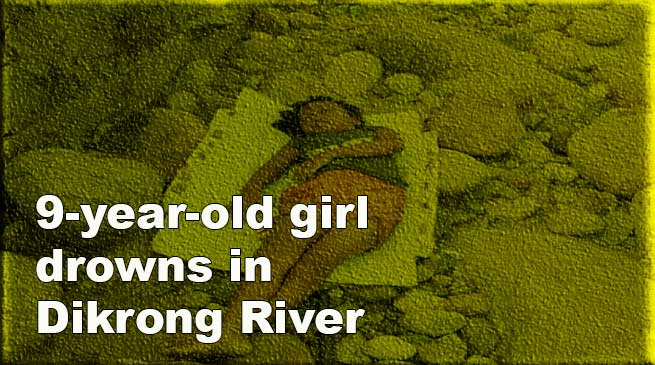 Itanagar: 9-year-old girl drowns in Dikrong River